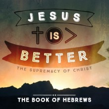 Hebrews - Jesus Is Better SQUARE