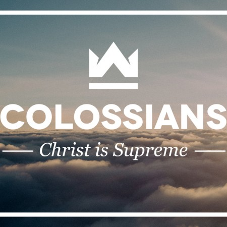 Colossians - Christ Is Supreme SQUARE