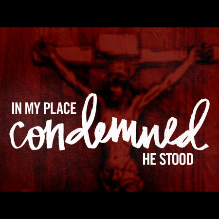 In my place condemned He stood SQUARE